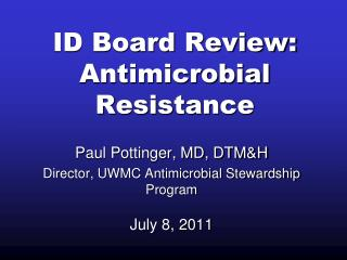 ID Board Review: Antimicrobial Resistance