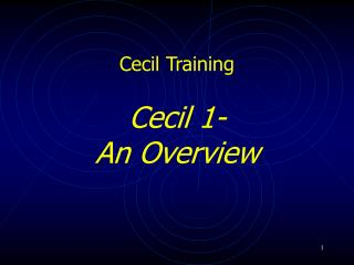 Cecil Training Cecil 1- An Overview