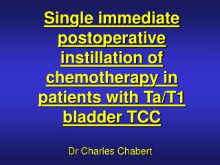Single immediate postoperative instillation of chemotherapy in patients with Ta/T1 bladder TCC