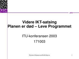 Videre IKT-satsing Planen er død – Leve Programmet