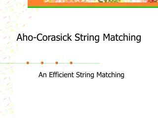 Aho-Corasick String Matching