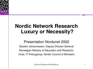 Nordic Network Research  Luxury or Necessity?