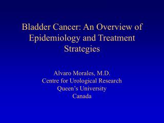 Bladder Cancer: An Overview of Epidemiology and Treatment Strategies