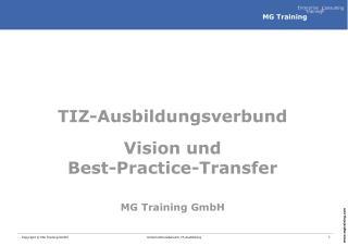 TIZ-Ausbildungsverbund Vision und  Best-Practice-Transfer MG Training GmbH