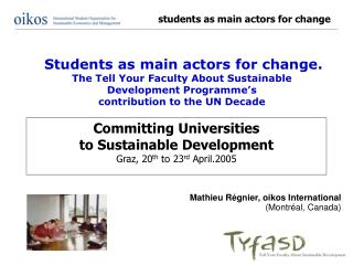 Committing Universities  to Sustainable Development Graz, 20 th  to 23 rd  April.2005