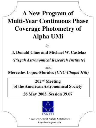 A New Program of  Multi-Year Continuous Phase Coverage Photometry of Alpha UMi