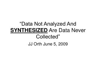 �Data Not Analyzed And  SYNTHESIZED  Are Data Never Collected�