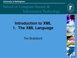 Introduction to XML 1.  The XML Language