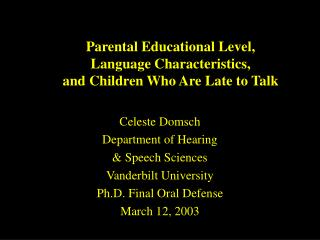 Parental Educational Level,  Language Characteristics,  and Children Who Are Late to Talk