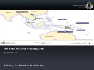 A Growing Gold Portfolio in South East Asia