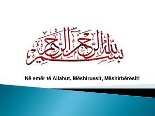 N� em�r t� Allahut, M�shiruesit, M�shirb�r�sit!