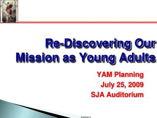Re-Discovering Our Mission as Young Adults