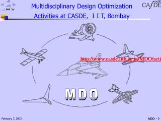 Multidisciplinary Design Optimization Activities at CASDE,  I I T, Bombay