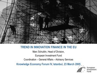 TREND IN INNOVATION FINANCE IN THE EU Marc Schublin, Head of Division,  European Investment Fund