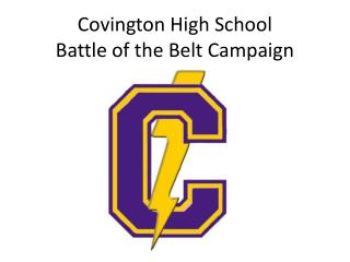 Covington High School  Battle of the Belt Campaign
