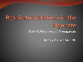Respiratory Distress in the Neonate