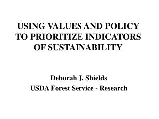 USING VALUES AND POLICY TO PRIORITIZE INDICATORS OF SUSTAINABILITY