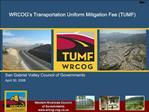 WRCOG s Transportation Uniform Mitigation Fee TUMF