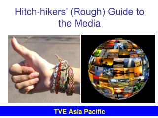 Hitch-hikers' (Rough) Guide to the Media