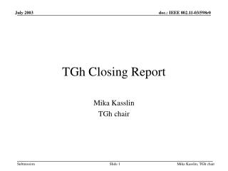 TGh Closing Report