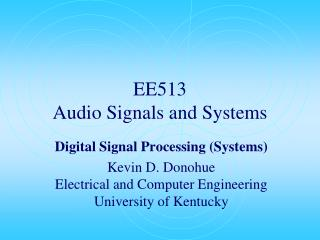 EE513 Audio Signals and Systems