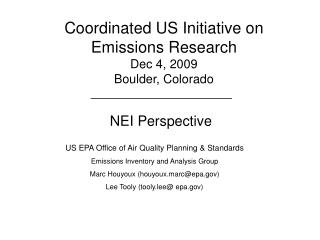 Coordinated US Initiative on Emissions Research Dec 4, 2009 Boulder, Colorado
