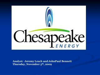 Analyst:  Jeremy Leach and JohnPaul Bennett Thursday, November 5 th , 2009