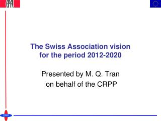 The Swiss Association vision  for the period 2012-2020