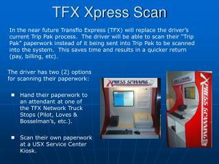 TFX Xpress Scan