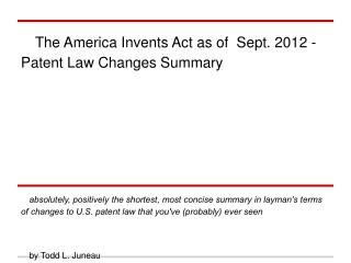 The America Invents Act as of  Sept. 2012 - Patent Law Changes Summary