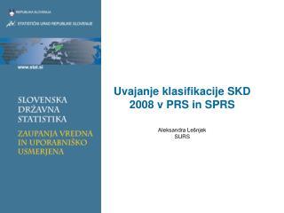 Uvajanje klasifikacije SKD 2008 v PRS in SPRS