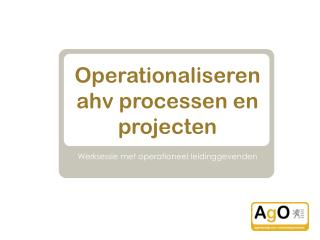 Operationaliseren ahv processen en projecten