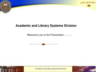 Academic and Library Systems Division