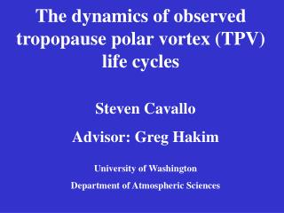 The dynamics of observed tropopause polar vortex (TPV) life cycles