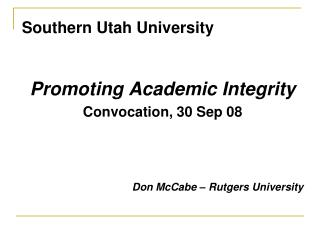 Southern Utah University Promoting Academic Integrity Convocation, 30 Sep 08