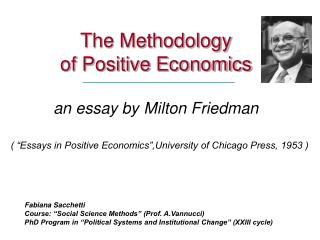The Methodology  of Positive Economics   an essay by Milton Friedman