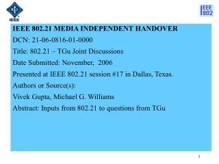 IEEE 802.21 MEDIA INDEPENDENT HANDOVER  DCN:  21-06-0816-01-0000