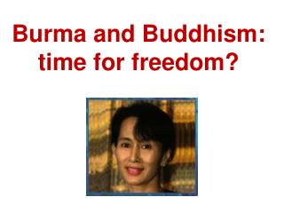 Burma and Buddhism:  time for freedom?