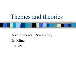 Themes and theories
