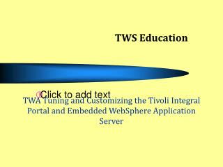 TWA Tuning and Customizing the Tivoli Integral Portal and Embedded WebSphere Application Server