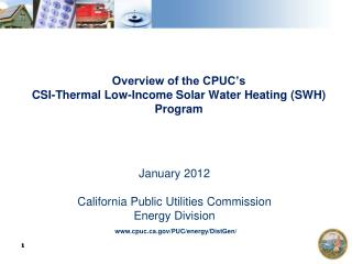 Overview of the CPUC's  CSI-Thermal Low-Income Solar Water Heating (SWH) Program
