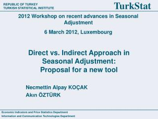 Direct vs. Indirect Approach in Seasonal Adjustment:  Proposal for a new tool