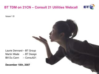 BT TDM on 21CN � Consult 21 Utilities Webcall