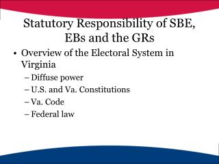 Statutory Responsibility of SBE, EBs and the GRs