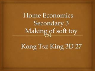 Home  Economics Secondary 3 Making  of soft toy Kong  Tsz  King 3D  27