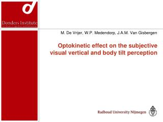 Optokinetic effect on the subjective visual vertical and body tilt perception
