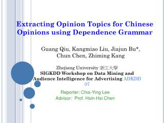Extracting Opinion Topics for Chinese Opinions using Dependence Grammar