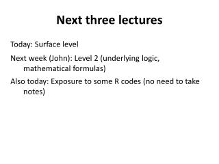 Next three lectures