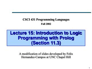 Lecture 15: Introduction to Logic Programming with Prolog (Section 11.3)