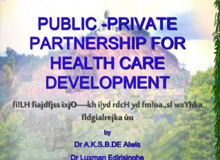 PUBLIC -PRIVATE PARTNERSHIP FOR HEALTH CARE DEVELOPMENT